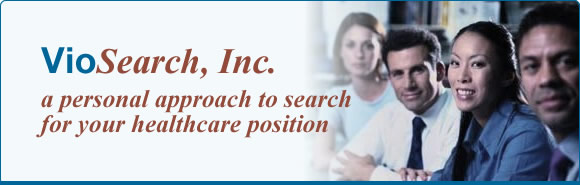 VioSearch Inc. healthcare job recruiter medical employment hospital professionals managed care